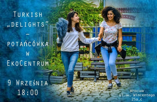 "Turkish ""delights"" – potańcówka w EkoCentrum / Noc Nadodrza - 09.09.2017"